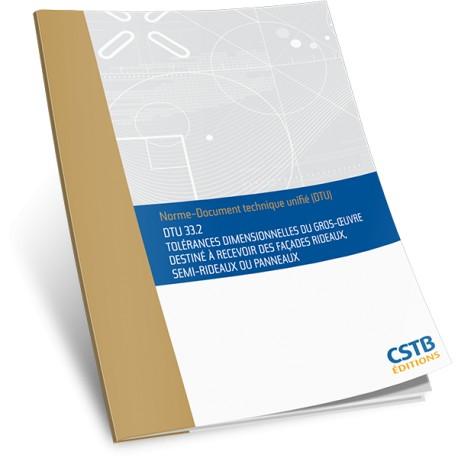 DTU 33.2 Tolérances dimensionnelles du gros œuvre destiné à recevoir des façades rideaux, semi-rideaux ou panneaux