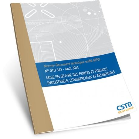 NF DTU 34.1 Mise en œuvre des portes et portails industriels, commerciaux et résidentiels