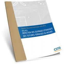 DTU 43.5 Réfection des ouvrages d'étanchéité des toitures-terrasses ou inclinés