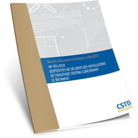 NF DTU 65.11 Dispositifs de sécurité des installations de chauffage central concernant le bâtiment