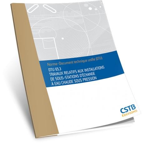 DTU 65.3 Travaux relatifs aux installations de sous-stations d'échange à eau chaude sous pression