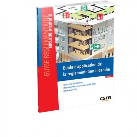 Guide d'application de la réglementation incendie 7e édition