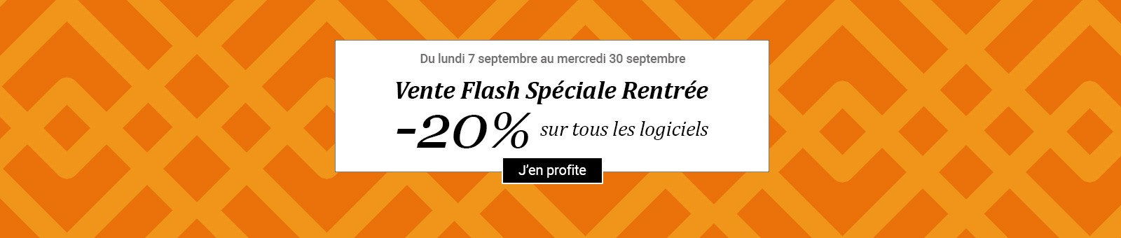 Vente Flash Rentrée -20% Logiciels